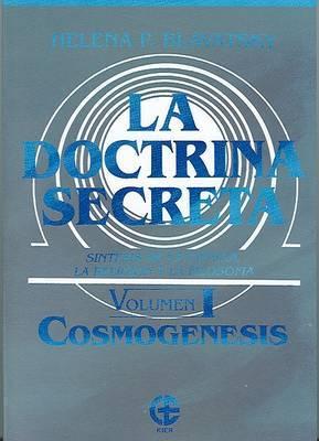 La Doctrina Secreta, Volumen 1: Sintesis de la Ciencia, la Religion y la Filosofia; Cosmogenesis