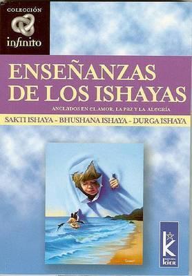 Ense?anzas de Los Ishayas: Anclados En El Amor, La Paz y La Alegria