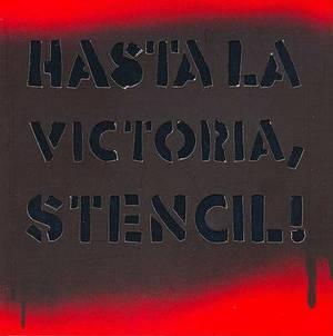 Hasta La Victoria,Stencil!