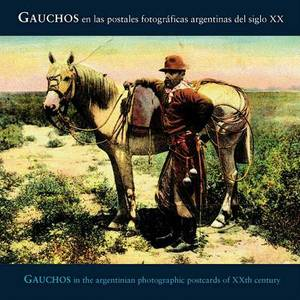 Gauchos in the Early 1900s: Argentina Photo Postcards