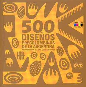 500 Pre-Colombian Designs from Argentina