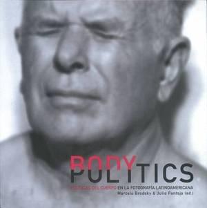 Body Politics: In Latin American Photography