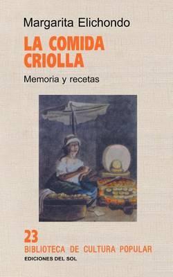 La Comida Criolla: Memoria y Recetas