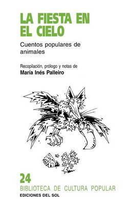La Fiesta En El Cielo: Cuentos Populares De Animales