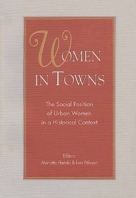 Women in Towns: The Social Position of Urban Women in a Historical Context