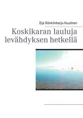 Koskikaran Lauluja Lev Hdyksen Hetkell