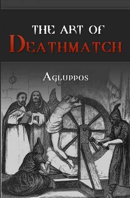 The Art of Deathmatch