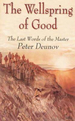The Wellspring of Good: The Words of the Master Peter Deunov