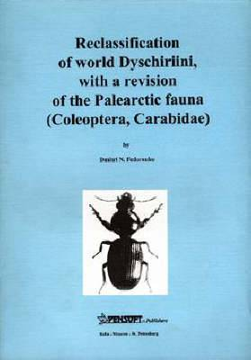 Reclassification of World Dyschiriini with a Revision of the Palearctic Fauna (Coleoptera, Carabidae)