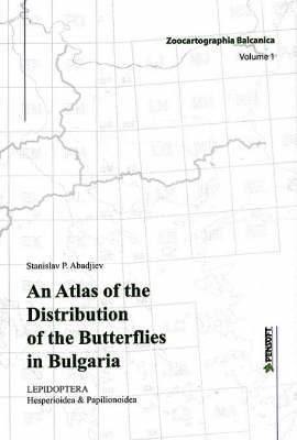 An Atlas of the Distribution of Butterflies in Bulgaria (Lepidoptera: Hersperioidea and Papilionoidea): No. 1: Zoocartographia Balcanica