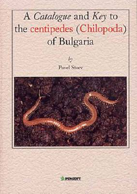 A Catalogue and Key to the Centipedes (chilopoda) of Bulgaria