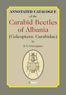 Annotated Catalogue of the Carabid Beetles of Albania (coleoptera: Carabidae): v. 64