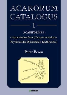 Acarorum Catalogus I. Acariformes: Calyptostomatoidea, Calyptostomatidae; Erythraeoidea, Smarididae, Erythraeidae