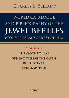A World Catalogue and Bibliography of the Jewel Beetles (coleoptera: Buprestoidea): v. 2: Chrysochroinae: Sphenopterini Through Buprestinae: SStigmoderini