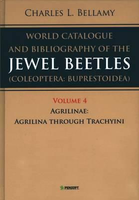 A World Catalogue and Bibliography of the Jewel Beetles (coleoptera: Buprestoidea): v. 4: Agrilinae: Agrilina Through Trachyini
