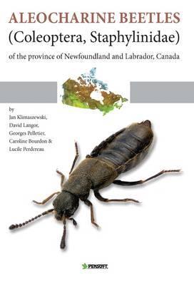 Aleocharine Beetles (coleoptera, Staphylinidae) of the Province of Newfoundland and Labrador, Canada