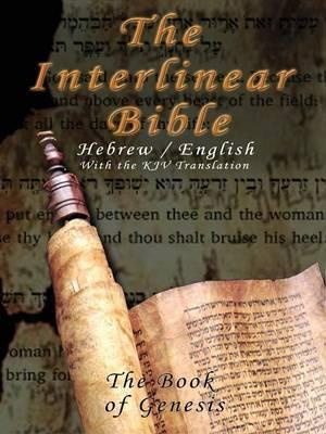 Interlinear Bible; The Book of Genesis-PR-Hebrew/English-FL/KJV