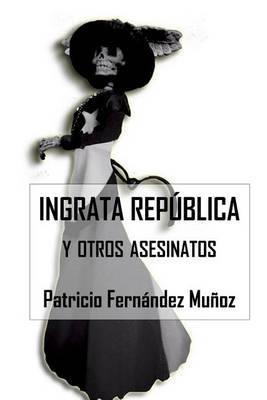 Ingrata Republica y Otros Asesinatos