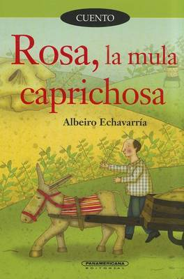 Rosa, La Mula Caprichosa