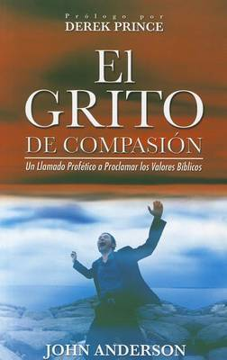 El Grito de Compasion: Cry of Compassion, the