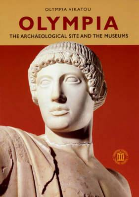 Olympia: The Archaeological Site and the Museums