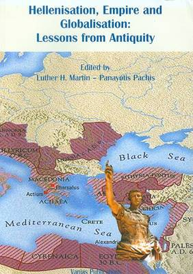 Hellenisation, Empire and Globalisation: Lessons from Antiquity