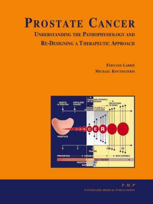 Prostate Cancer: Understanding the Pathophysiology and Re-designing a Therapeutic Approach