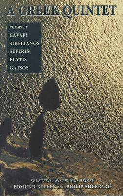 Greek Quintet: Poems by Cavafy, Sikelianos, Seferis, Elytis, Gatsos