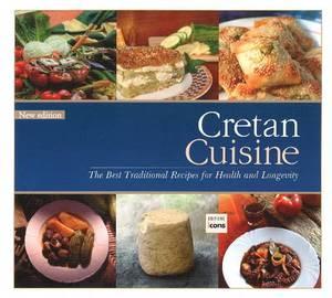 Cretan Cuisine: The Best Traditional Recipes for Health & Longevity