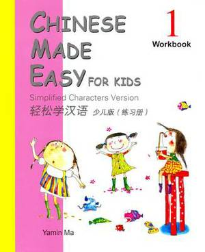 Chinese Made Easy for Kids: Simplified Characters Version: Book 1: Workbook
