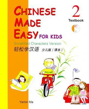 Chinese Made Easy for Kids: Simplified Characters Version: Book 2: Textbook