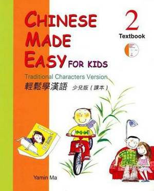 Chinese Made Easy for Kids: Traditional Characters Version: Book 2: Textbook