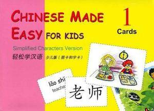 Chinese Made Easy for Kids: Simplified Characters Edition: Vol. 1: Cards
