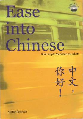 Ease Into Chinese: Real Simple Mandarin for Adults