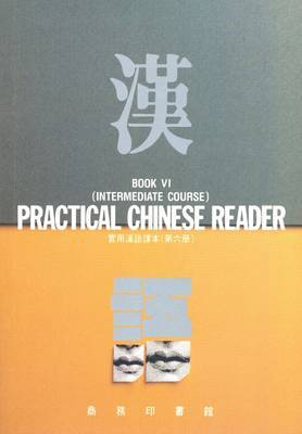 Practical Chinese Reader: Bk. 6: Intermediate Course