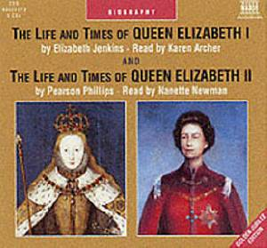 The The Life and Times of Queen Elizabeth I: The Life and Times of Quieen Elizabeth I & II AND The Life and Times of Queen Elizabeth II