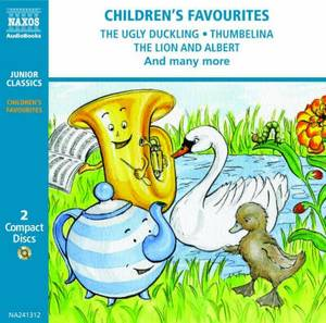 Children's Favourites:  Ugly Duckling ,  Thumbelina ,  Lion and Albert , and Many More