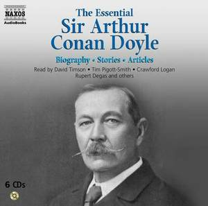The Essential Arthur Conan Doyle: Biography. Fiction. Other Writings