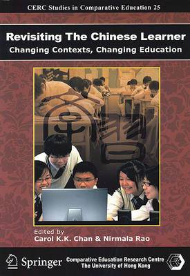 Revisiting the Chinese Learner - Changing Contexts , Changing Education