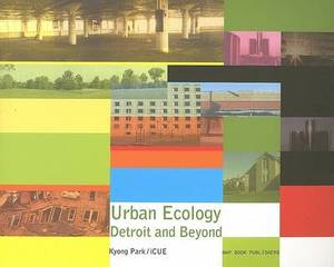 Urban Ecology: Detroit and Beyond