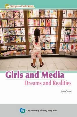 Girls and Media in Hong Kong: Dreams and Realities