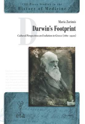Darwin's Footprint: Cultural Perspectives on Evolution in Greece (1880-1930s)