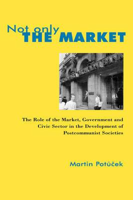 Not Only the Market: Role of the Market, Government and Civic Sector in the Development of Post-communist Societies