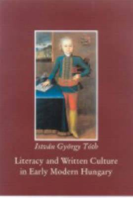 Literacy and Written Culture in Early Modern Central Europe