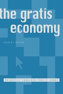 The Gratis Economy: Privately Provided Public Goods