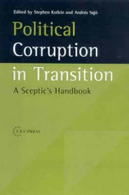 Political Corruption in Transition: A Skeptic's Handbook