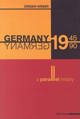 Germany 1945-1990: A Parallel History
