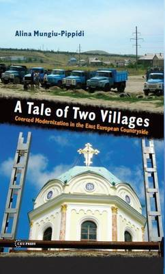 A Tale of Two Villages: Coerced Modernization in the East European Countryside