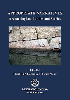 Appropriate Narratives: Archaeologists, Publics and Stories