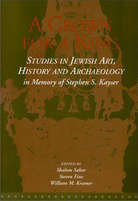 Crown for a King: Studies in Jewish Art, History & Archaeology